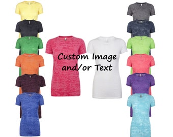 Custom Logo and or Text Women's Burnout Tshirt - Choose Your Font and Font Color