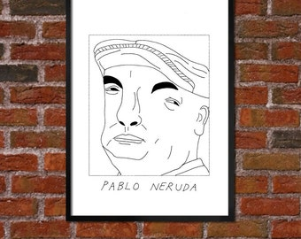 Badly Drawn Pablo Neruda - Literary Poster - *** BUY 4, GET A 5th FREE***