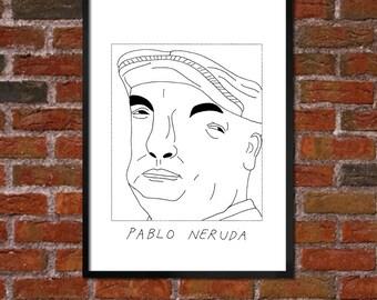 Badly Drawn Pablo Neruda - Literary Poster - *** BUY 4, GET A 5th FREE***