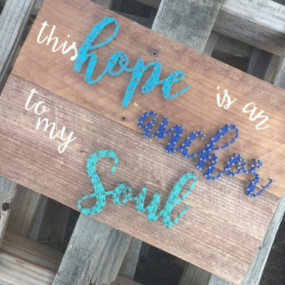"This Hope is an Anchor to my Soul - Made to Order - 15""x10"""