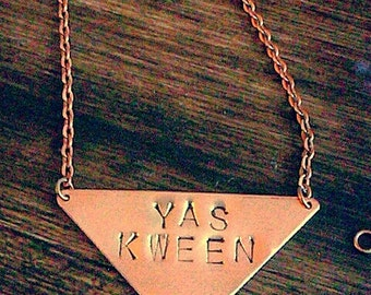 Yas Kween Necklace, Nod to Broad City, Hand Stamped Copper Triangle