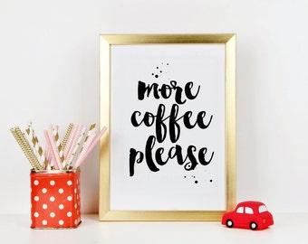 "PRINTABLE Art ""More Coffee Please"" Kitchen Decor Kitchen Wall art Kitchen art print Coffee Art Print Home Decor Apartment Decor"