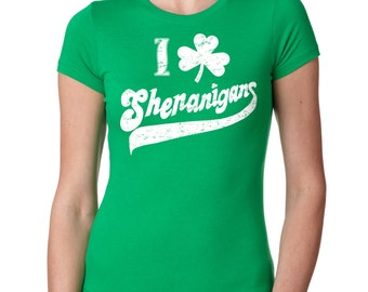 St. Patrick's Day I love Shenanigans Ladies Fit Saint Patrick's Shamrock Clover Green Lucky T-shirt