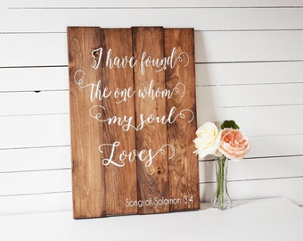 I Have Found the One Whom My Soul Loves- Song of Solomon Sign- Bible Verse Sign- Rustic Home Decor- Rustic Signs- Farmhouse- Rustic Elegance