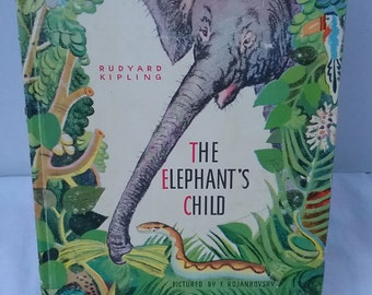 The Elephant's Child by Rudyard Kipling/ Just So Series