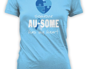Someone Au-Some Has My Heart - Strong Autism Awareness Shirt, Family, Friends. Womens Mens T-Shirts. CT-017