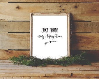 Lake Tahoe Print, Lake Tahoe Is, My Happy Place, Reno Wall Art, Lake House Art, Keep Tahoe Blue