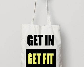 Get In Get Fit Bag - Canvas Tote Bag - Cotton Tote Bag - American Apparel Tote Bag