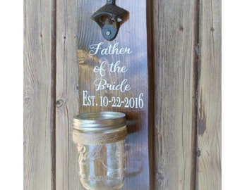 Father Of The Bride Gift - Wedding Gift Father - Brides Gift To Dad - Wedding Day Gift Dad - Fathers Day Gift - Wall Mounted Bottle Opener.