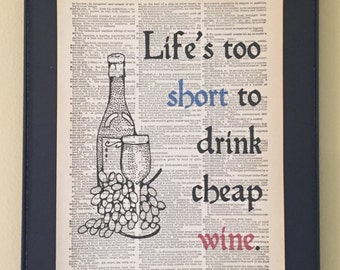 Life is too short to drink cheap wine; Dictionary Print; Page Art