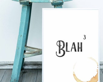 Boss Print - Blah Blah Blah - College Student Gift - Office Decor - Minimalist Poster – Home Décor – Wall Art