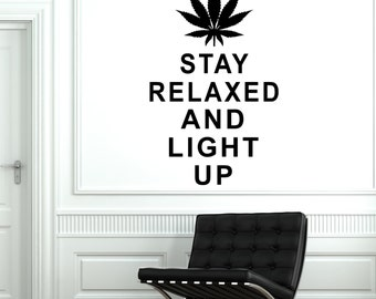 Wall Vinyl Marihuana Weed Stay Relaxed And Light Up Sticker 1793dz