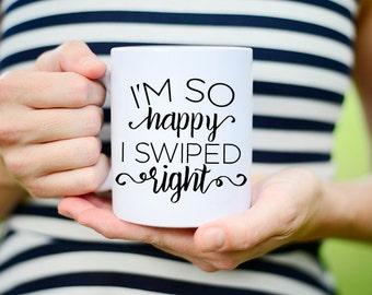 Boyfriend Gift, Husband Gift, Gift for Him, Girlfriend Gift,  Gift for Boyfriend, Gift for Husband, I'm so happy I swiped right, Coffee Mug