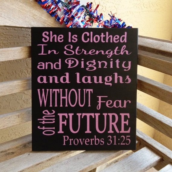 Future She Laughs Without Fear Of Her: She Is Clothed In Strength And Dignity And Laughs Without Fear
