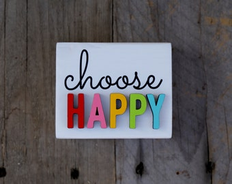 Choose HAPPY / wood sign / 4x3.25 / home decor / painted sign / laser cut / desk decor / wood / sign / Inspirational Sign / Mini Sign