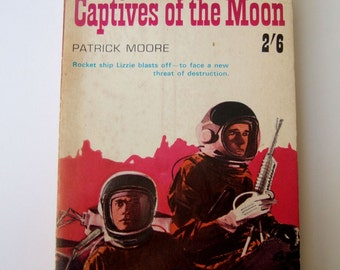 1960s Science Fiction Book - Captives of the Moon by Patrick Moore - Great Paperback Cover Art