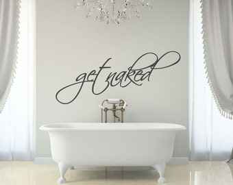Get Naked Decal -  Bathroom Wall Decor - Get Naked - Bathtub Decals - Bathtub Stickers - Bathroom Wall Stickers - Wall Decor - Wall Decals