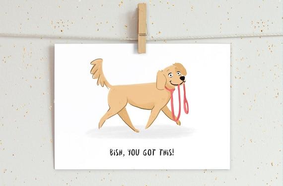 "Bish, you got this! Print - Illustrated motivational Dog Print, motivational print, art print, home decor, 5""x7"""