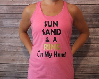 Sun Sand & A Ring On My Hand, Sun Sand and a drink in my hand, Bachelorette Party Shirts, Bride Shirt, Wedding Shirts, Beach Shirt, Drink