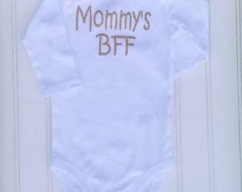 Baby Bodysuits/ Mommys BFF/ custom made/newborn onsies/ mommys bestfriend/ baby bestfriend/bestfriendbodysuit/baby shirt/baby bodysuit/bff