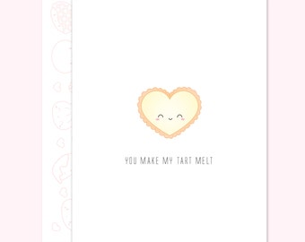 "Love Card - ""You Make My Tart Melt"" [Valentine's Day Card, Punny Valentine's Day Card, Love Card, Girlfriend Card, Boyfriend Card] - C005"