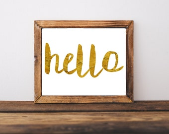 Typography Print - Hello Print - Entryway Decor - Home Decor - Faux Gold Foil -Office Decor - Welcome Sign - Welcome Printable  - Digital