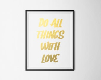 Do all things with love Foil Print-REAL FOIL