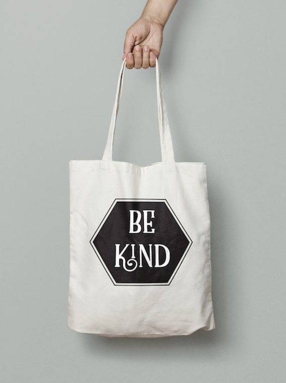 Be Kind Tote, Be kind, Birthday gift, gift, always be kind