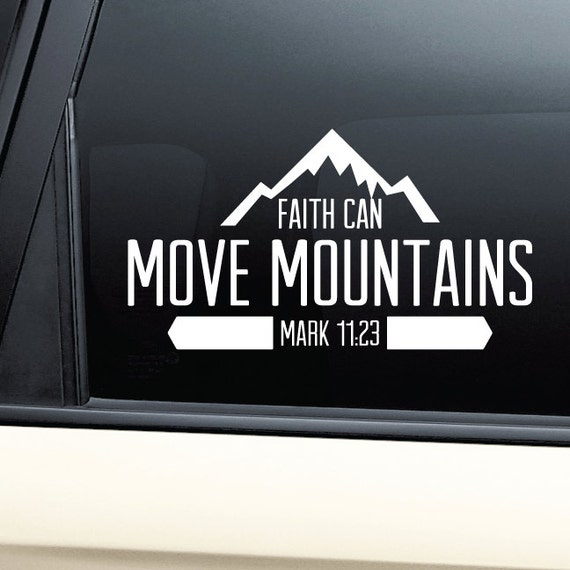 Faith Can Move Mountains Vinyl Decal Sticker By