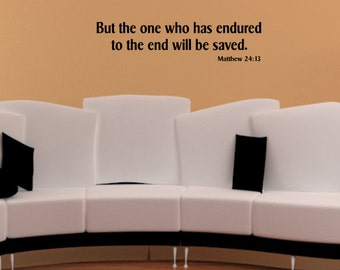 Matthew 24:13, NWT Bible Quote, Bible Scripture Wall Decal, New World Translation Bible Scripture, ...Has Endured To The End, Inspirational