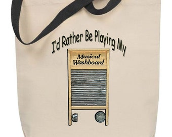 I'd Rather Be Playing My Washboard Tote Bag
