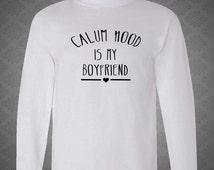 CALUM HOOD is my boyfriend t-shirt black and white unisex longsleeve shirt tee
