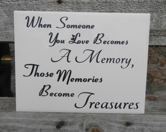 When Someone You Love Becomes A Memory Those memories Become Treasures Memorial gift Remembrance tile inspirational tile loss of a loved one