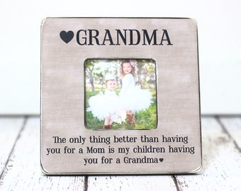 Grandma Grandmother Gift Mothers Day Personalized Picture Frame The Only Thing Better Than Having You For a Mom Quote