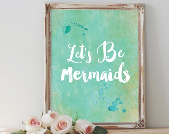 Let's Be Mermaids 8x10 Printable Art INSTANT DOWNLOAD Boho Nursery Wall Art