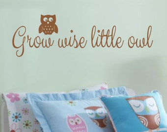 Grow Wise Little Owl, Vinyl Wall Decal, Bedroom, Nursery, Baby, Children, Girls, Owl, Vinyl Lettering, Custom Decal, Gift, Wall Sticker