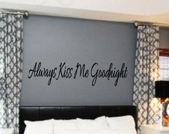 Always Kiss Me Goodnight, Kiss, Love, Vinyl Wall Decal, Home Decor, Bedroom, Master, Guest, Vinyl Lettering, New Home, Custom Decal,