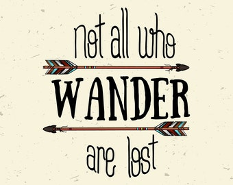 Not all who Wander are Lost -- Custom made Decals, for use on your home walls or Personal Items such as your labtop!