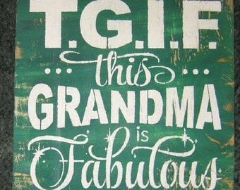TGIF This Grandma is Fabulous........ Family/wall hanging/ weathered looking/ vintage looking