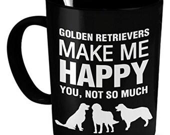 Golden Retriever Coffee Mug - Golden Retriever Mug - Golden Retrievers Make Me Happy - Golden Retriever Gifts