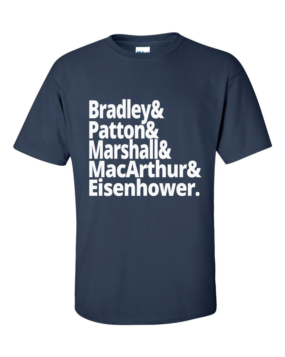 US History - World War II Generals - Bradley, Patton, Marshall, MacArthur and Eisenhower - US History T-shirt