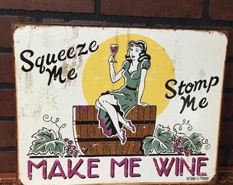 Squeeze Me ...Stomp Me ...Make Me Wine TIN SIGN