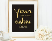 Real Gold Foil Custom Quote, personalized print, OOAK custom wedding quote, Valentine's Day Gift, office decor, custom print, wall hanging,