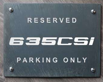 RESERVED 635CSi E24 6er Parking Only BMW Inspired Owners Slate No Parking Sign