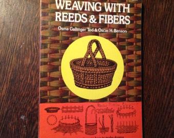 WEAVING with Reeds & Fibers.  c1948, 1975