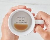 Will you be my bridesmaid? Secret Message Mug, Bridesmaid Gift, Gift for Bridesmaid, Hidden Message Mug, Secret Message Mug, coffee mug