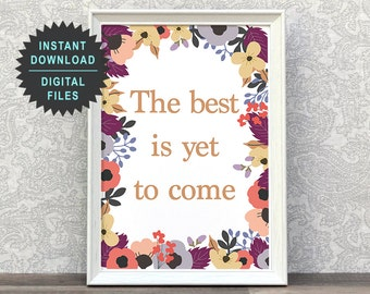 The Best Is Yet To Come | Quote Art Print | Inspirational Print | Motivational Art Print | Floral Decorated Word | Quote Decor | Instant Art