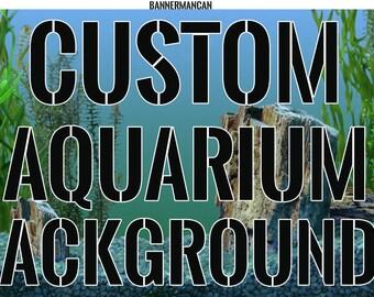 Custom Aquarium / Terrarium Background /  Send us any image or use our stock photos.