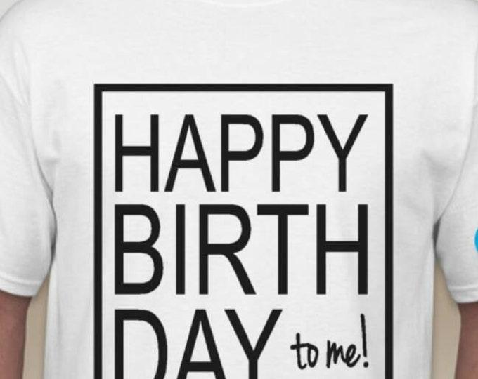 Happy birthday to me!! Shirt