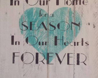 In our home for a season, in our hearts forever. Pallet sign, foster parents